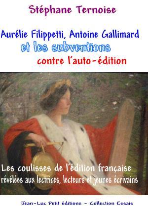 Aurélie Filippetti Antoine Gallimard et les subventions contre auto-édition